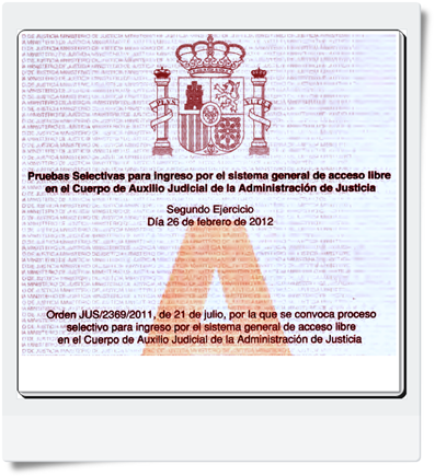 Preguntas del segundo Ejercicio de Auxilio Judicial (Supuesto Práctico de 50 Preguntas Tipo Test) realizado el 26-02-12 - Modelo A